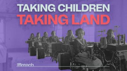 Taking children, taking land
