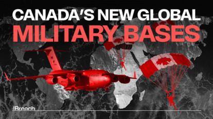 Canada's New Global Military Bases